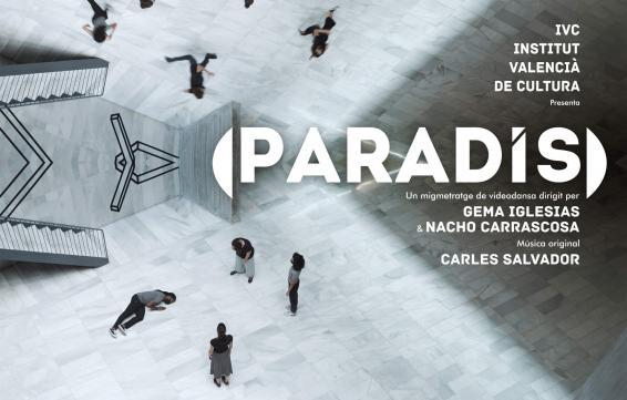 Institut Valencià de Cultura - Projecció del migmetratge de videodansa Paradís